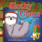 Slothy Claus: A Christmas Story Cover Image