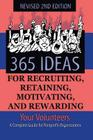 365 Ideas for Recruiting, Retaining, Motivating and Rewarding Your Volunteers: A Complete Guide for Non-Profit Organizations Cover Image