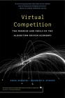 Virtual Competition: The Promise and Perils of the Algorithm-Driven Economy Cover Image