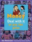 Money: Deal with It or Pay the Price (Lorimer Deal with It) Cover Image