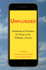 Unplugged: Hundreds of Activities for Teens to Do Without a Screen Cover Image