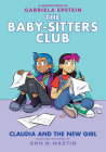 Claudia and the New Girl (Baby-sitters Club Graphic Novel #9) (The Baby-Sitters Club Graphix #9) Cover Image