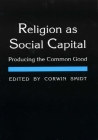 Religion as Social Capital: Producing the Common Good Cover Image