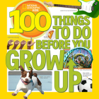 100 Things to Do Before You Grow Up Cover Image