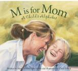 M Is for Mom: A Child's Alphabet Cover Image