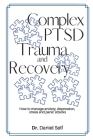 Complex PTSD Trauma and Recovery: How to manage anxiety, depression, stress and panic attacks Cover Image