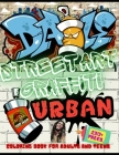 230+ Pages. Street Art Graffiti Coloring Book for Adults and Teens: Gorgeous Coloring Book For Adult. Relaxation With Beautiful Urban Graffiti Illustr Cover Image