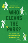 Who Cleans the Park?: Public Work and Urban Governance in New York City Cover Image