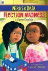 Nikki and Deja: Election Madness: Nikki and Deja, Book Four Cover Image