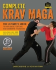 Complete Krav Maga: The Ultimate Guide to Over 250 Self-Defense and Combative Techniques Cover Image