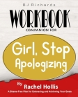 Workbook Companion For Girl Stop Apologizing by Rachel Hollis: A Shame-Free Plan for Embracing and Achieving Your Goals Cover Image