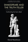 Shakespeare and the Truth-Teller: Confronting the Cynic Ideal (Edinburgh Critical Studies in Shakespeare and Philosophy) Cover Image