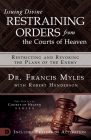 Issuing Divine Restraining Orders from the Courts of Heaven: Restricting and Revoking the Plans of the Enemy Cover Image