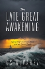 The Late Great Awakening: Navigating Uncertain Times with the Eyes of Faith Cover Image