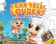 I Can Yell Louder: Coloring Book Edition Cover Image