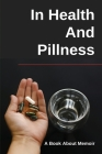 In Health and Pillness: A Book About Memoir: Cheating Marriage Stories Cover Image