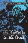 The Theater Is in the Street: Politics and Public Performance in 1960s America Cover Image