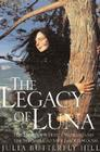 The Legacy of Luna: The Story of a Tree, a Woman, and the Struggle to Save the Redwoods Cover Image