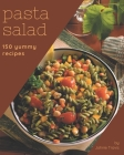 150 Yummy Pasta Salad Recipes: Let's Get Started with The Best Yummy Pasta Salad Cookbook! Cover Image