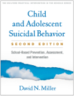 Child and Adolescent Suicidal Behavior, Second Edition: School-Based Prevention, Assessment, and Intervention (The Guilford Practical Intervention in the Schools Series                   ) Cover Image