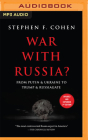 War with Russia?: From Putin & Ukraine to Trump & Russiagate Cover Image