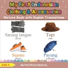My First Indonesian Clothing & Accessories Picture Book with English Translations: Bilingual Early Learning & Easy Teaching Indonesian Books for Kids Cover Image