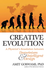 Creative Evolution: A Physicist's Resolution Between Darwinism and Intelligent Design Cover Image