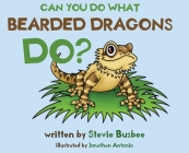Can You Do What Bearded Dragons Do? Cover Image