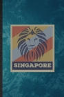 Singapore: Lined Notebook For Singapore Tourist. Funny Ruled Journal For World Traveler Visitor. Unique Student Teacher Blank Com Cover Image