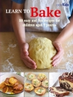 Learn to Bake: 35 easy and fun recipes for children aged 7 years + Cover Image