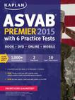 Kaplan ASVAB Premier 2015 with 6 Practice Tests: Book + DVD + Online + Mobile Cover Image