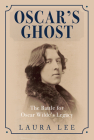 Oscar's Ghost: The Battle for Oscar Wilde's Legacy Cover Image
