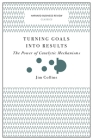 Turning Goals Into Results: The Power of Catalytic Mechanisms (Harvard Business Review Classics) Cover Image