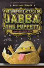 The Surprise Attack of Jabba the Puppett Cover Image