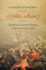 A Tidal Odyssey: Ed Ricketts and the Making of Between Pacific Tides Cover Image