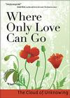 Where Only Love Can Go (30 Days with a Great Spiritual Teacher) Cover Image