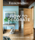 Farrow & Ball - How to Decorate: Transform your home with paint & paper Cover Image
