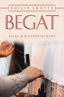 Begat: Tales of Disappointment Cover Image