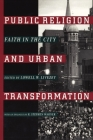 Public Religion and Urban Transformation: Faith in the City Cover Image