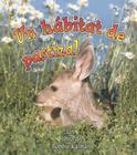 Un Habitat de Pastizal = A Grassland Habitat (Introduction a Los Habitats) Cover Image