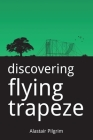 Discovering Flying Trapeze Cover Image