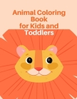 Animal Coloring Book for Kids and Toddlers: An Adorable Coloring Book with Cute Animals, Playful Kids, Best Magic for Children (Early Childhood Education #3) Cover Image