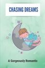 Chasing Dreams: A Gorgeously Romantic: Novel Ballroom Dancing Cover Image