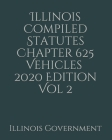Illinois Compiled Statutes Chapter 625 Vehicles Vol 2 Cover Image