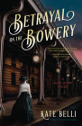 Betrayal on the Bowery: A Gilded Gotham Mystery Cover Image