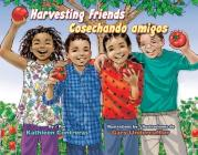 Harvesting Friends/Cosechando Amigos Cover Image