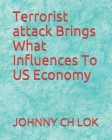 Terrorist attack Brings What Influences To US Economy Cover Image