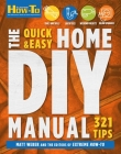 The Quick & Easy Home DIY Manual: 324 Tips: | Easy Instructions | Save Money | Be Your Own Contractor | 324 Home Repair Guides Cover Image