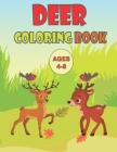 Deer Coloring Book Ages 4-8: This unique Deer Coloring Book is a fun way to introduce the Deer to your young learner; Fun Coloring Books For Kids 8 Cover Image