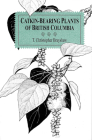 Catkin-Bearing Plants of British Columbia Cover Image